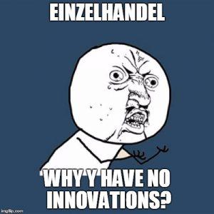 Einzelhandel-Warum-keine-Innovationen