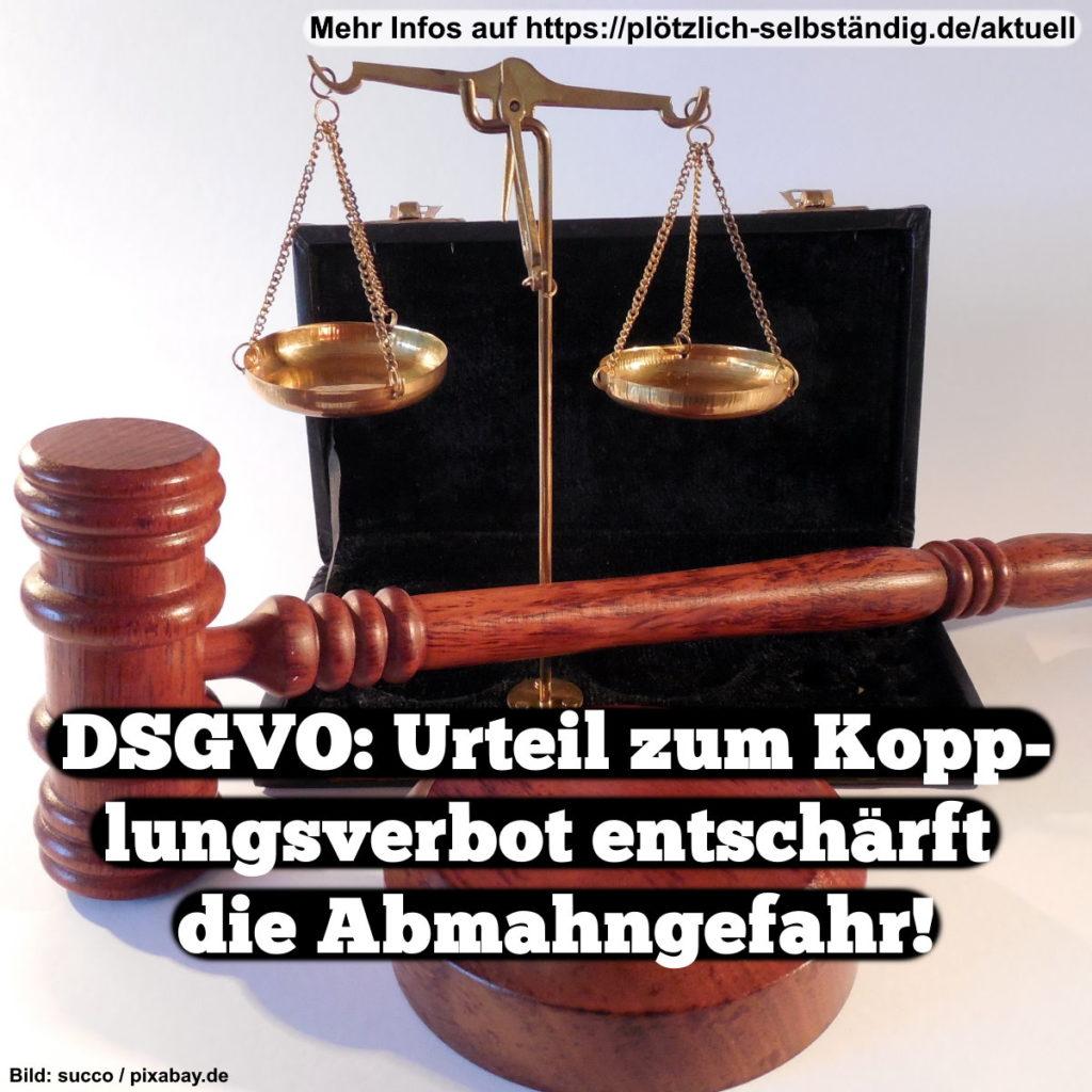 DSGVO: Urteil zum Kopplungsverbot entschärft die Abmahngefahr