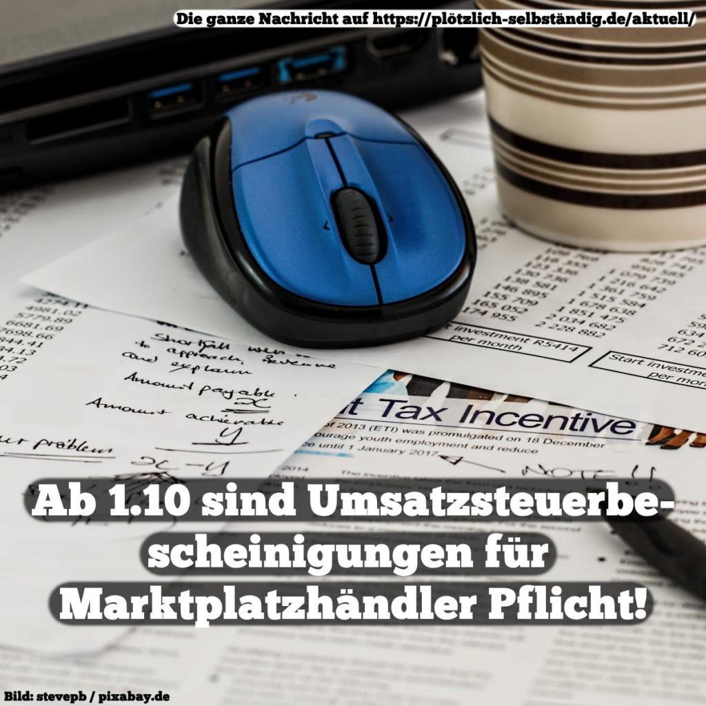 Umsatzsteuerbescheinigung ab 1.10 für Marktplatzhändler Pflicht