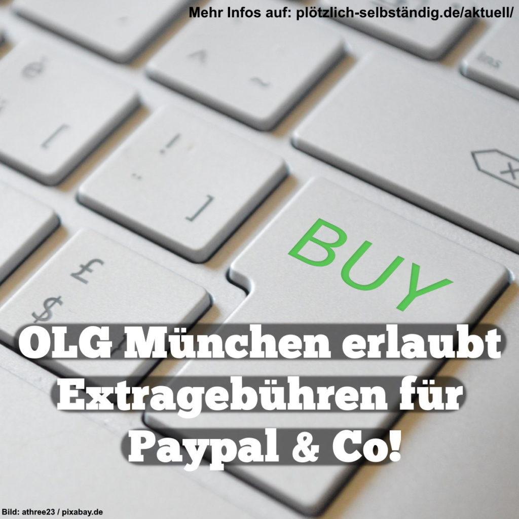 OLG München erlaubt Extragebühren für Paypal & Co.