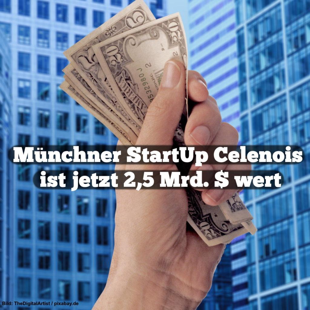 Münchner StartUp Celenois ist jetzt 2,5 Mrd. $ wert