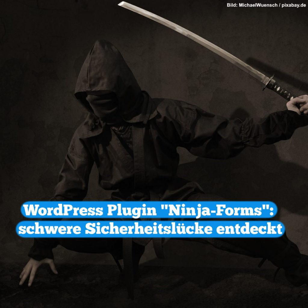 "Meme: WordPress Plugin ""Ninja-Forms"": schwere Sicherheitslücke entdeckt"