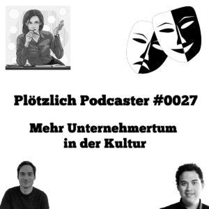 """Episodengrafik Plötzlich Podcaster """"Mehr Unternehmertum in der Kultur"""""""